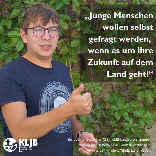 """Benedikt Brandstetter (26), KLJB-Landesvorsitzender, zum Beschluss beim KLJB-Landesausschuss für Folgen aus dem Projekt """"Stadt. Land. Wo?"""""""